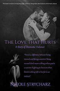 The Love that Hurts: A Story of Domestic Violence