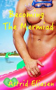Becoming The Mermaid: A Bite-Sized Steamy Mermaid Romance