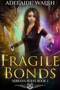 Fragile Bonds: Paranormal RH Action Adventure