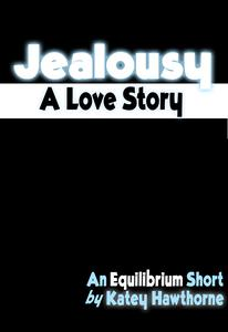 Jealousy: A Love Story