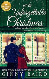 An Unforgettable Christmas: A heartwarming Christmas romance from Hallmark Publishing