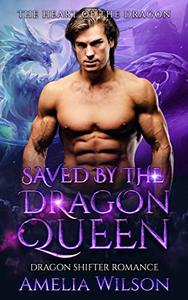 Saved by the Dragon Queen: Dragon Shifter Romance