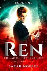 Ren: The Man Behind the Monster: A Paranomal/Psychological Thriller