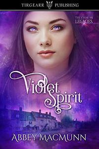 Violet Spirit: The Evoxian Legacies: #2