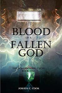 Blood of a Fallen God: Can one man resurrect a dead God?