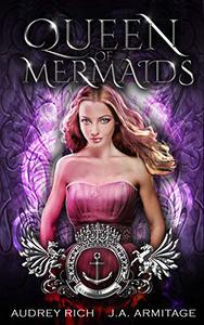 Queen of Mermaids: A Little Mermaid reteling