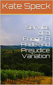 Service of a Friend: A Pride and Prejudice Variation
