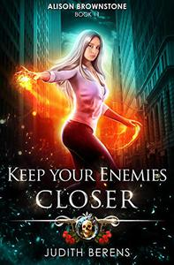 Keep Your Enemies Closer: An Urban Fantasy Action Adventure