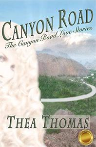 Canyon Road: Contemporary Sweet Romance