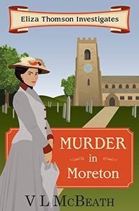 Murder in Moreton: Eliza Thomson Investigates