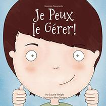 Je Peux le Gérer!: I Can Handle It - French Edition