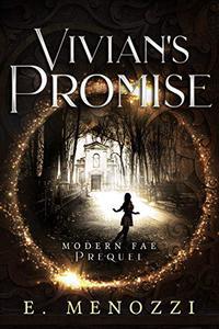 Vivian's Promise: Modern Fae Prequel Novella