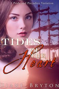 Tides of the Heart: A Pride and Prejudice Variation
