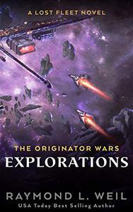 The Originator Wars: Explorations: A Lost Fleet Novel