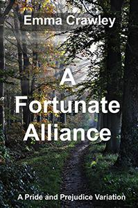 A Fortunate Alliance: A Pride and Prejudice Variation