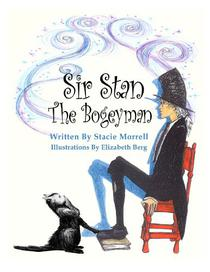 Sir Stan the Bogeyman: A Rhymed for Reading Tale of Redemption and Friendship For Ages 5-8