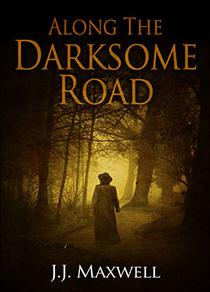 Along the Darksome Road: The true story of a family's unintended discovery of a young woman's murder from decades ago