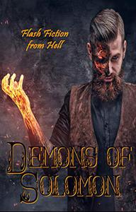 Demons of Solomon: Flash Fiction from Hell