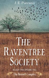 The Raventree Society: S2E2 The Bennett Complex