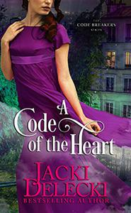 A Code of the Heart: Book Three in the Regency Suspense Series