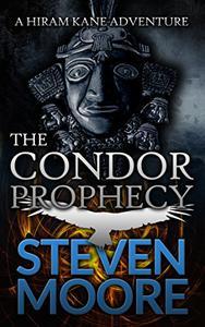 The Condor Prophecy: A Hiram Kane Adventure