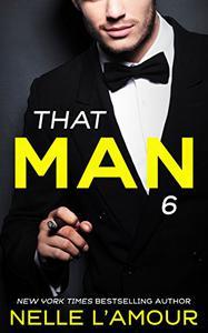 THAT MAN 6: