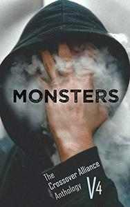 Monsters: The Crossover Alliance Anthology V4