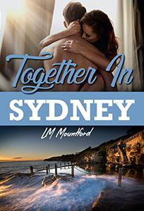 Together In Sydney: A Second Chance Romance
