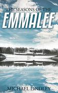 The Seasons of the EmmaLee.: A classic family saga of betrayal, murder, shattered dreams and redeeming love.