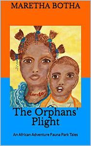 The Orphans' Plight: An African Adventure Fauna Park Tales