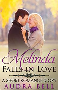 Melinda Falls in Love: A Short Romance Story