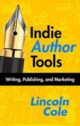 Indie Author Tools: Writing, Publishing, and Marketing