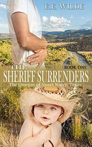 The Sheriff Surrenders: The Omegas of Sweet Water, Texas