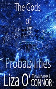The Gods of Probabilities