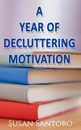A Year Of Decluttering Motivation