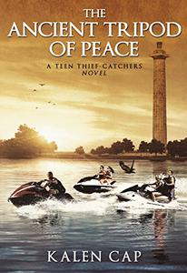 The Ancient Tripod of Peace: A Teen Thief-Catchers Novel