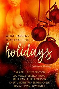 What Happens During the Holidays: A Holiday Anthology