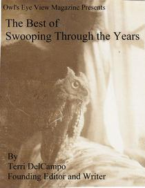 Owl's Eye View Magazine Presents The Best of Swooping Through the Years