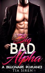 Big Bad Alpha: A Billionaire Romance