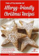 The Little Book of Allergy-Friendly Christmas Recipes: 12 gluten, dairy, soy, egg, nut and meat free recipes for the holiday season.