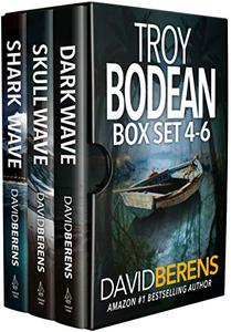The Troy Bodean Tropical Thriller Series: Books 4-6