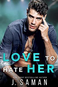 Love to Hate Her: Wild Minds Duet Book 1