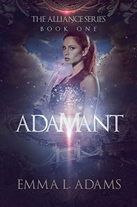 Adamant: The Alliance Series Book One