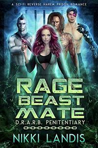 Rage Beast Mate: A SciFi Reverse Harem Prison Romance