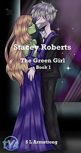 Stacey Roberts The Green Girl: Dawn of the Mega Humans