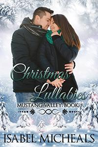 Christmas Lullabies: A Sweet Contemporary Romance With Heart