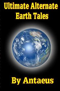 Ultimate Alternate Earth Tales