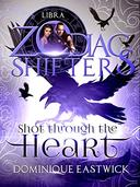 Shot Through the Heart: A Zodiac Shifters Paranormal Romance: Libra