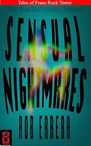 Sensual Nightmares: Tales From The Palomino, Vol. I