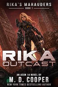 Rika Outcast: A Tale of Mercenaries, Cyborgs, and Mechanized Infantry